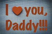 stock photo of daddy  - I love daddy - JPG