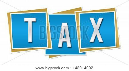 Tax text alphabets written over blue background.