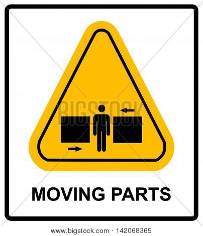 Set of danger Moving Parts signs in yellow triangle with man between two press, vector illustration warning banner