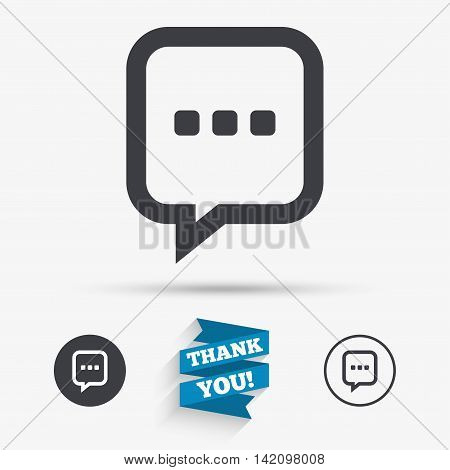 Chat sign icon. Speech bubble with three dots symbol. Communication chat bubble. Flat icons. Buttons with icons. Thank you ribbon. Vector