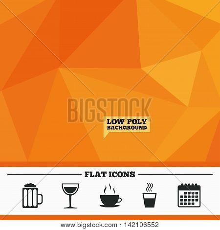 Triangular low poly orange background. Drinks icons. Coffee cup and glass of beer symbols. Wine glass sign. Calendar flat icon. Vector