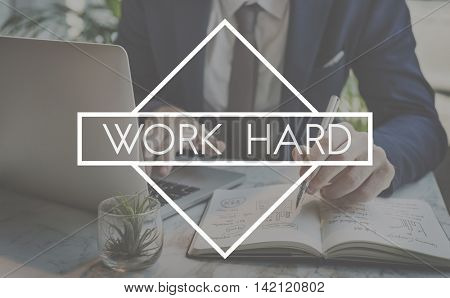 Work Hard Working Overload Productivity Business Concept