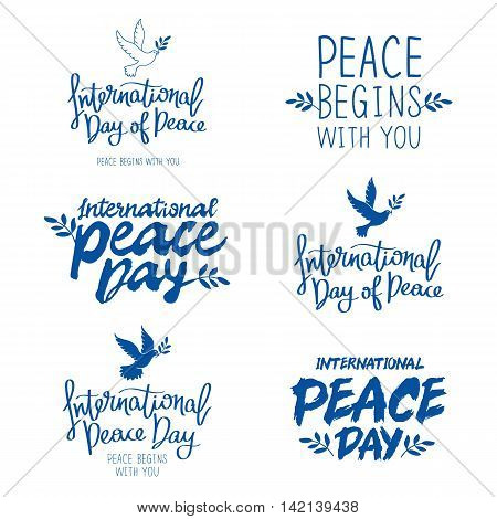 Set of quotes for the International Day of Peace. Peace begins with you. Trend calligraphy. Vector illustration on white background. Dove with a palm branch. Elements for design.