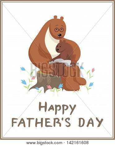 the little bear cub sits at the Big Daddy of a bear on a lap and reads the big book. father's day greeting