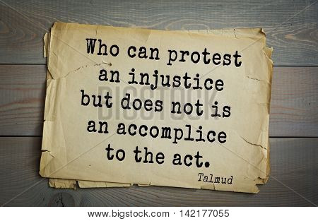 TOP 70 Talmud quote.Who can protest an injustice but does not is an accomplice to the act.