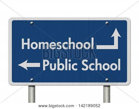 Difference between going to HomeSchool or Public School Blue Road Sign with text Homeschool and Public School isolated over white, 3D Illustration