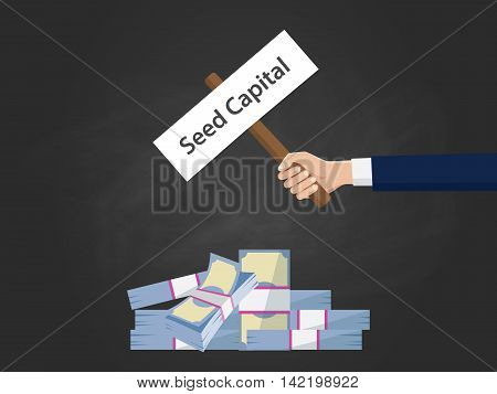 seed capital concept illustration with business man hand hold a sign paper with cash money stack vector graphic