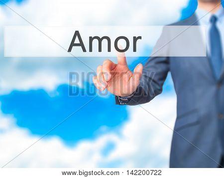 Amor -  Businessman Press On Digital Screen.
