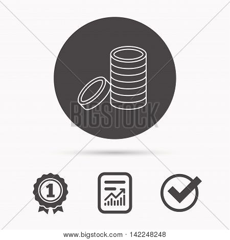 Coins icon. Cash money sign. Bank finance symbol. Report document, winner award and tick. Round circle button with icon. Vector