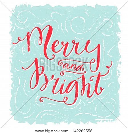 Merry and bright lettering. Christmas greeting card. Red handwritten text on blue texture background. Vintage style postcard design