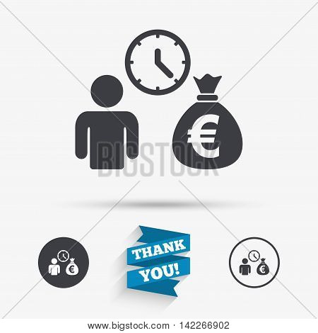 Bank loans sign icon. Get money fast symbol. Borrow money. Flat icons. Buttons with icons. Thank you ribbon. Vector