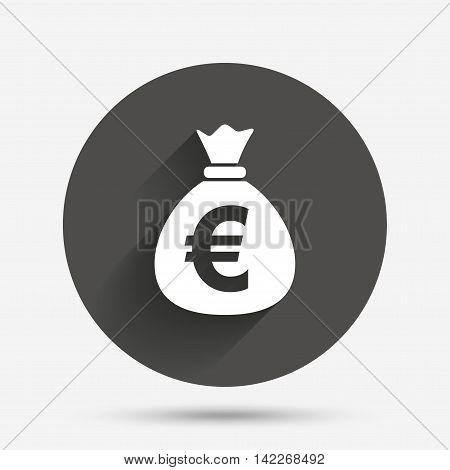 Money bag sign icon. Euro EUR currency symbol. Circle flat button with shadow. Vector