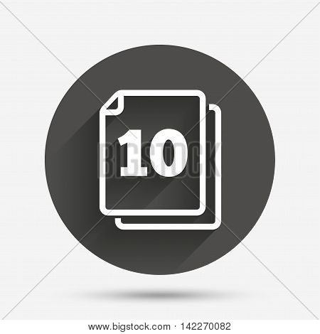 In pack 10 sheets sign icon. 10 papers symbol. Circle flat button with shadow. Vector
