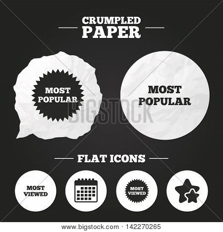 Crumpled paper speech bubble. Most popular star icon. Most viewed symbols. Clients or customers choice signs. Paper button. Vector
