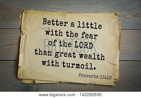 TOP-700 Bible verses from Proverbs. Better a little with the fear of the LORD than great wealth with turmoil.