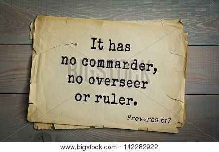 TOP-700 Bible verses from Proverbs. It has no commander, no overseer or ruler.
