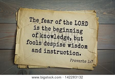 TOP-700 Bible verses from Proverbs.The fear of the LORD is the beginning of knowledge, but fools despise wisdom and instruction.