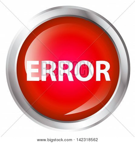 Glossy icon or button with error text. Error symbol. 3D illustration