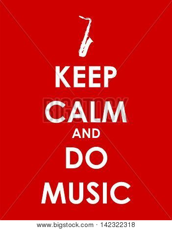 Keep Calm and do Music Creative Poster Concept. Card of Invitation, Motivation. Vector Illustration EPS10