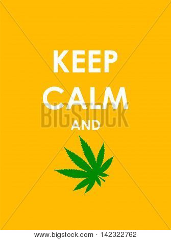 Keep Calm and Marijuana Creative Poster Concept. Card of Invitation, Motivation. Vector Illustration EPS10