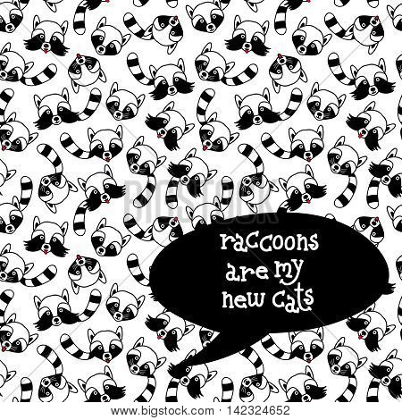 Raccoons seamless pattern. Hand drawn vector illustration with forest animals. Cute and funny background with lettering, good for paper print, t-shirt, card, poster, phone case etc.