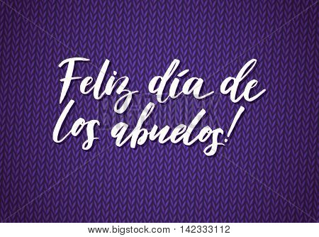 Happy Grandparents Day Greeting Card. Spanish Calligraphy Poster on Violet Knitted Background.