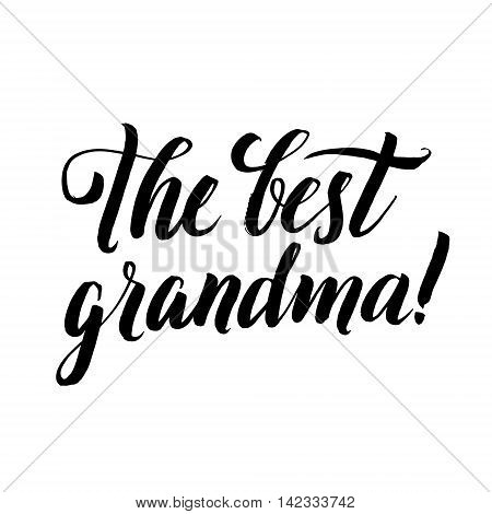 The Best Grandma Happy Grandparents Day Calligraphy on White Background
