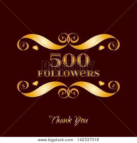 Vector gold 500 followers badge over brown. Easy use and recolor elements for your design.