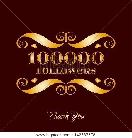Vector gold 100000 followers badge over brown. Easy use and recolor elements for your design.