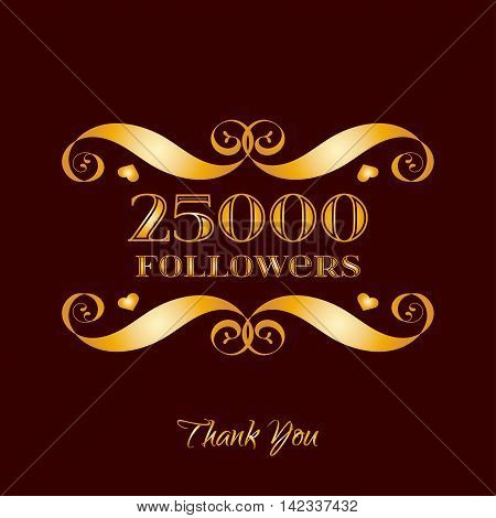 Vector gold 25000 followers badge over brown. Easy use and recolor elements for your design.