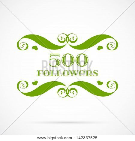Vector 500 followers badge over white. Easy use and recolor elements for your design.