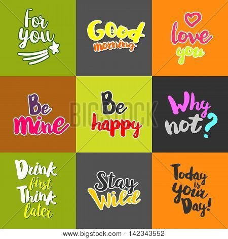 Lifestyle Quotes. Typography set. Calligraphy style lettering motivation. Vector graphics collection. Sketch inspiration for printing at T-shirts, bags, cups. Be mine, why not. Be happy. Good morning.