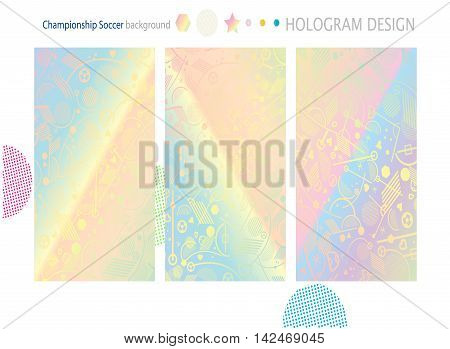 Holographic abstract design, hologram color set of backgrounds with sport soccer elements, lines, football shapes. Vector illustration. Sport brochure template.