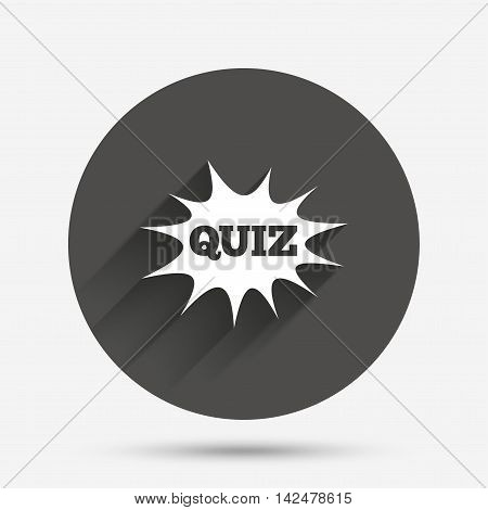 Quiz boom speech bubble sign icon. Questions and answers game symbol. Circle flat button with shadow. Vector
