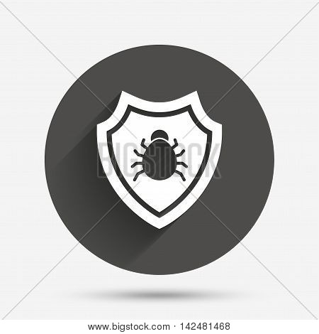 Shield sign icon. Virus protection symbol. Bug symbol. Circle flat button with shadow. Vector