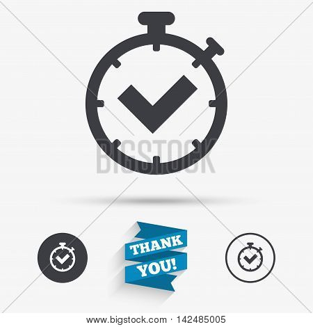 Timer sign icon. Check stopwatch symbol. Flat icons. Buttons with icons. Thank you ribbon. Vector