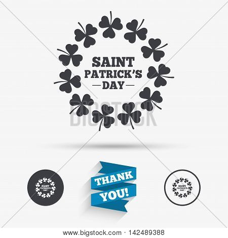 Wreath of Clovers with three leaves sign icon. Saint Patrick trefoil shamrock symbol. Flat icons. Buttons with icons. Thank you ribbon. Vector