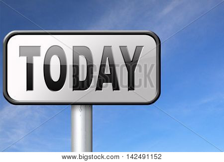 today concert event or theatre data playing and now available data program schedule road sign 3D illustration