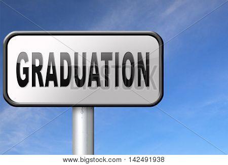 Graduation day at college high school or university, road sign billboard. 3D illustration