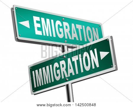 immigration or emigration political or economic migration by refugees or moving across the border by economic migrants sign 3D illustration
