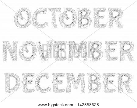 Names of months in the year. October,november,december.  Zentangle style. Antistress coloring book. Vector illustration.