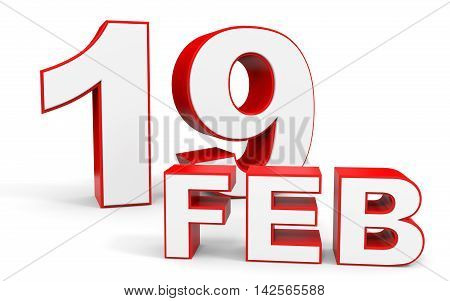 February 19. 3D Text On White Background.