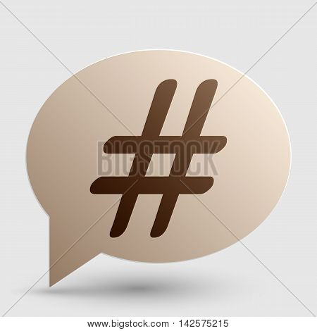 Hashtag sign illustration. Brown gradient icon on bubble with shadow.