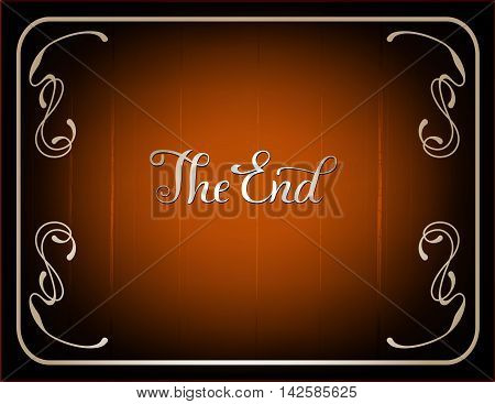 Final frame The End , cinema vector background in vintage style and  brown coloring
