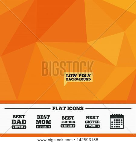Triangular low poly orange background. Best mom and dad, brother and sister icons. Award with exclamation symbols. Calendar flat icon. Vector