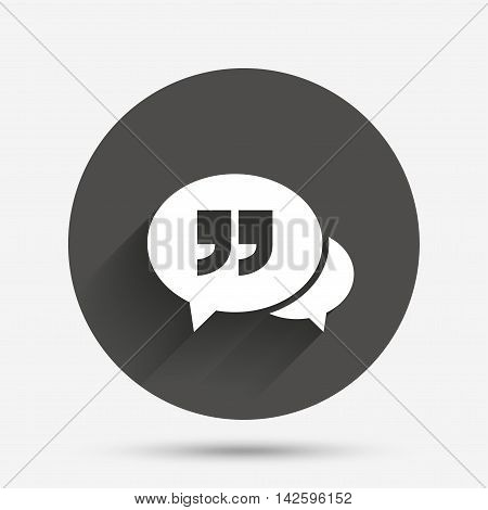 Chat Quote sign icon. Quotation mark symbol. Double quotes at the end of words. Circle flat button with shadow. Vector