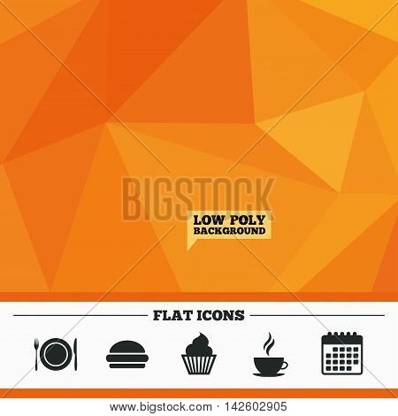 Triangular low poly orange background. Food and drink icons. Muffin cupcake symbol. Plate dish with fork and knife sign. Hot coffee cup and hamburger. Calendar flat icon. Vector