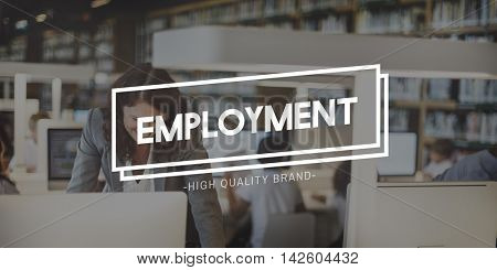Employment Career Contract Hiring Occupation Concept