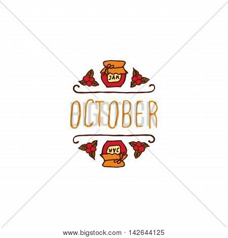 Hand-sketched typographic element with jam, berries and text on white background. October