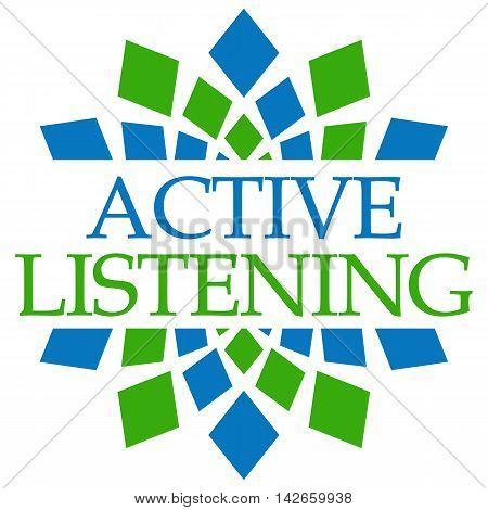 Active listening text alphabets written over green blue,  background.